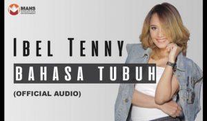Lirik Lagu Ibel Tenny Bahasa Tubuh